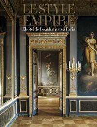 Jörg Ebeling et Ulrich Leben - Le style Empire - L'hôtel de Beauharnais à Paris.
