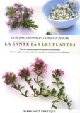Jörg Grünwald et Christof Jänicke - La santé par les plantes.