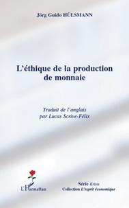 Léthique de la production de la monnaie.pdf