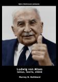 Jörg Guido Hülsmann et Björn Wahlroos - Ludwig von Mises - talous, teoria, elämä.