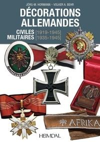 Jörg Hormann et Völker Behr - Décorations allemandes civiles (1919-1945) militaires (1935-1945).