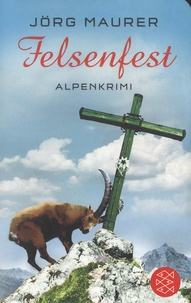 Jörg Maurer - Felsenfest - Alpenkrimi.