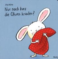 Jörg Mühle - Nur noch kurz die Ohren kraulen ?.