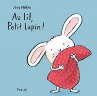 Jörg Mülhe - Au lit, Petit Lapin !.