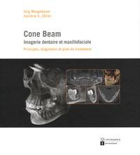 Jörg Neugebauer et Joachim Zöller - Cone Beam : imagerie dentaire et maxillofaciale - Principes, diagnostic et plan de traitement.