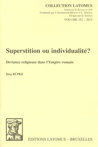 Jörg Rüpke - Superstition ou individualité ? - Déviance religieuse dans l'Empire romain.