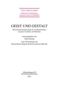 Jörg Sonntag - Geist und Gestalt - Monstische Raumkonzepte als Ausdrucksformen religiöser Leitideen im Mittelalter.