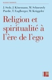 Jörg Stolz et Mallory Schneuwly Purdie - Religion et spiritualité à l'ère de l'ego - Profils de l'institutionnel, de l'alternatif, du distancié et du séculier.