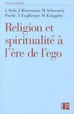 Jörg Stolz et M Krüggeler - Religion et spiritualité à l'ère de l'ego - Profils de l'instinutionnel, de l'alternatif, du distancié et du séculier.