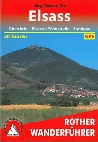 Jörg-Thomas Titz - Elsass - Oberrhein, Elsässer Weinstrasse, Sundgau.