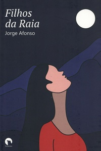 Jorge Afonso - Filhos da Raia.