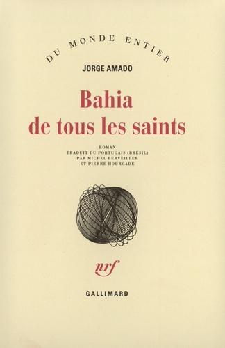Jorge Amado - Bahia de tous les saints.