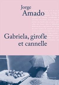 Jorge Amado - Gabriela, Girofle et Cannelle.