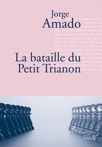 Jorge Amado - La bataille du petit Trianon.