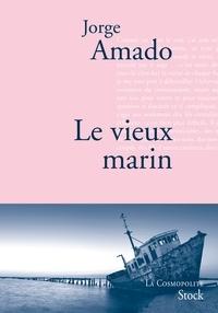 Jorge Amado - Le vieux marin - Traduit du portugais (Brésil) par Alice Raillard.