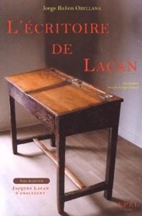 Jorge Baños Orellana et Jean Allouch - L'écritoire de Lacan suivi de Jacques Lacan s'analysant.