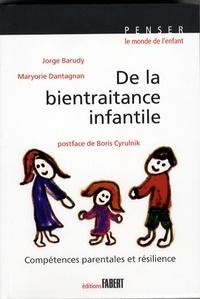 Jorge Barudy et Maryorie Dantagnan - De la bientraitance infantile - Compétences parentales et résilience.