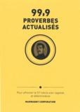Jorge Bernstein - 99,9 proverbes actualisés - Pour affronter le 21e siècle avec sagesse et détermination.