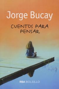 Jorge Bucay - Cuentos para pensar.