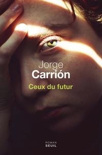 Jorge Carrión - Ceux du futur.
