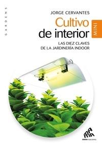 Jorge Cervantes - Cultivo interior.