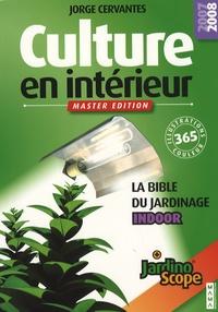 Jorge Cervantes - Culture en intérieur - La bible du jardinier indoor, Master edition.