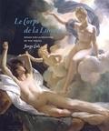 Jorge Coli - Le corps de la liberté - Essais sur la peinture du XIXe siècle.