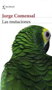 Jorge Comensal - Las mutaciones.