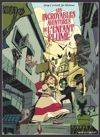 Jorge Corona et Jen Hickman - Les incroyables aventures de l'enfant plume Tome 2 : Course-poursuite.