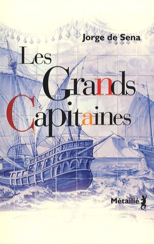 Jorge de Sena - Les grands capitaines.