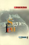 Jorge de Sena - Signes de feu.