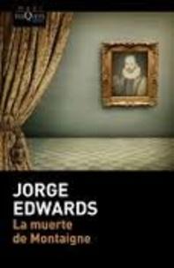 Jorge Edwards - La muerte de Montaigne.