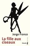 Jorge Franco - La fille aux ciseaux.