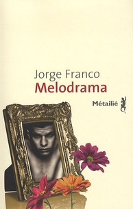 Jorge Franco - Mélodrama.