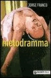Jorge Franco Ramos - Melodramma.