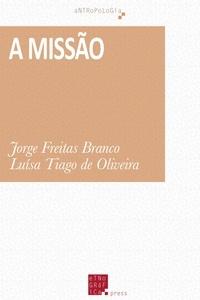 Jorge Freitas Branco et Luísa Tiago de Oliveira - A Missão.