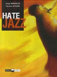 Jorge Gonzalez et Horacio Altuna - Hate Jazz.