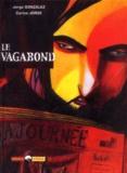 Jorge Gonzalez et Carlos Jorge - Le vagabond.