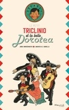Jorge Ibargüengoitia et Maurizio Quarello - Le petit Triclinio et la belle Dorotea.