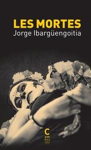 Jorge Ibargüengoitia - Les Mortes.