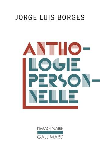 Jorge Luis Borges - Anthologie personnelle.