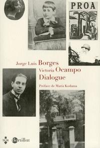 Jorge Luis Borges et Victoria Ocampo - Dialogue.