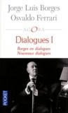 Jorge Luis Borges et Osvaldo Ferrari - Dialogues I.