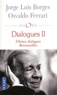 Jorge Luis Borges et Osvaldo Ferrari - Dialogues II.