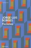 Jorge Luis Borges - Ficciones.