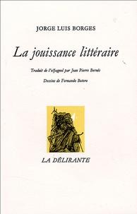 Jorge Luis Borges - La jouissance littéraire.