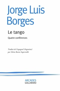 Jorge Luis Borges - Le tango - Quatre conférences.