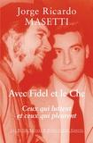 Jorge Masetti - Avec Fidel et le Che - Ceux qui luttent et ceux qui pleurent.