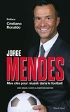 Jorge Mendes - Jorge Mendes : Mes clés pour réussir dans le football.
