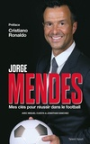 Jorge Mendes - Mes clés pour réussir dans le football.